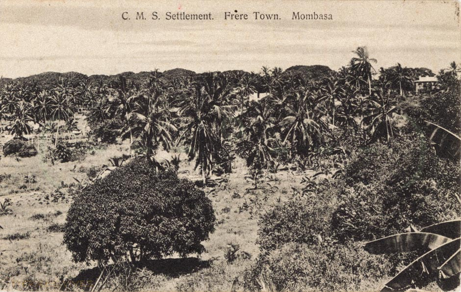 C.M.S. Settlement, Frere Town. Mombasa