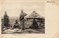 Women, grinding corn. Mombasa B.E.A.